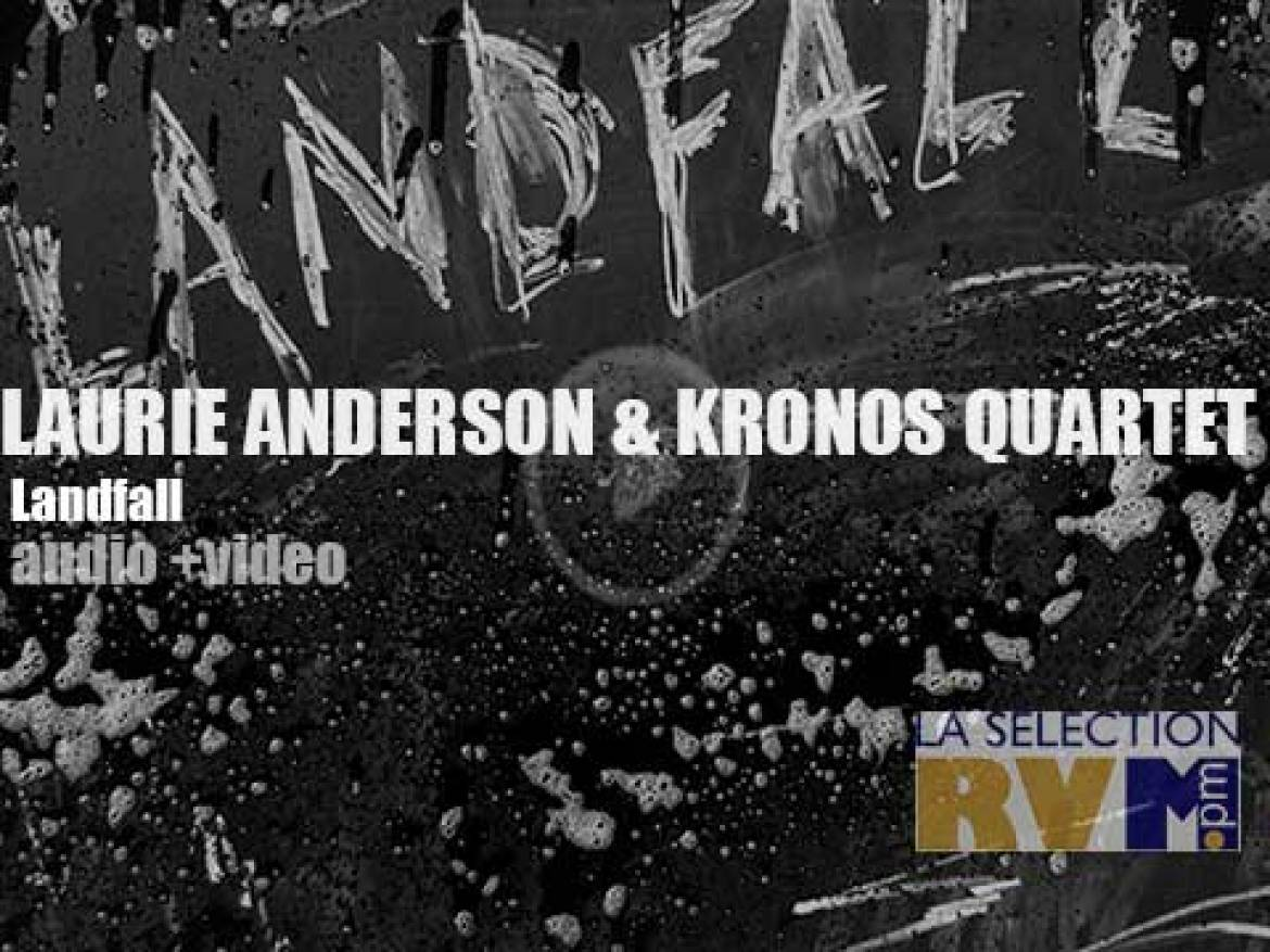 'Landfall' by Laurie Anderson & Kronos Quartet is about loss, chaos and Hurricane Sandy in that (dis)order