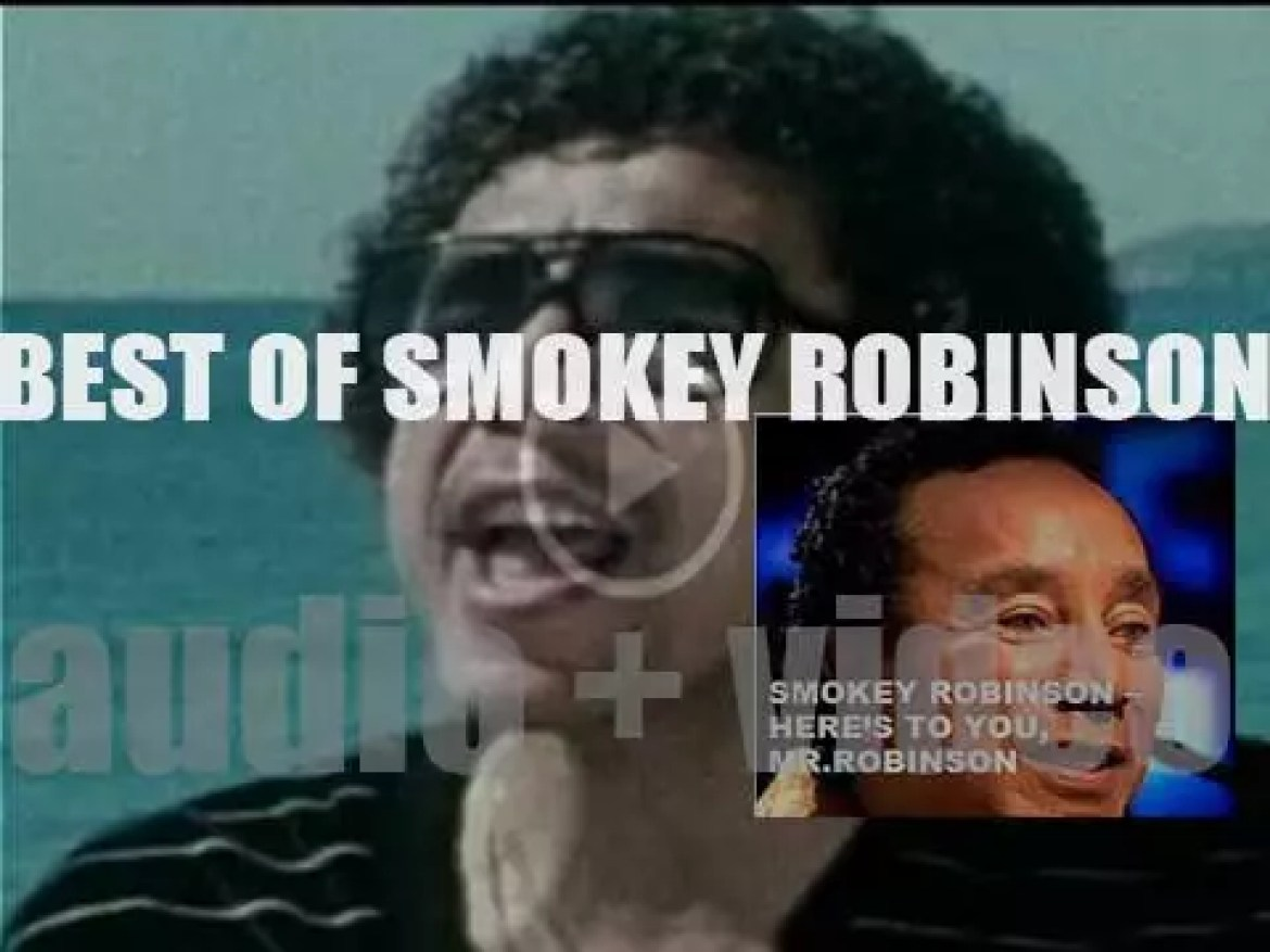 Happy Birthday Smokey Robinson. 'Here's To You,  Mr.Robinson'
