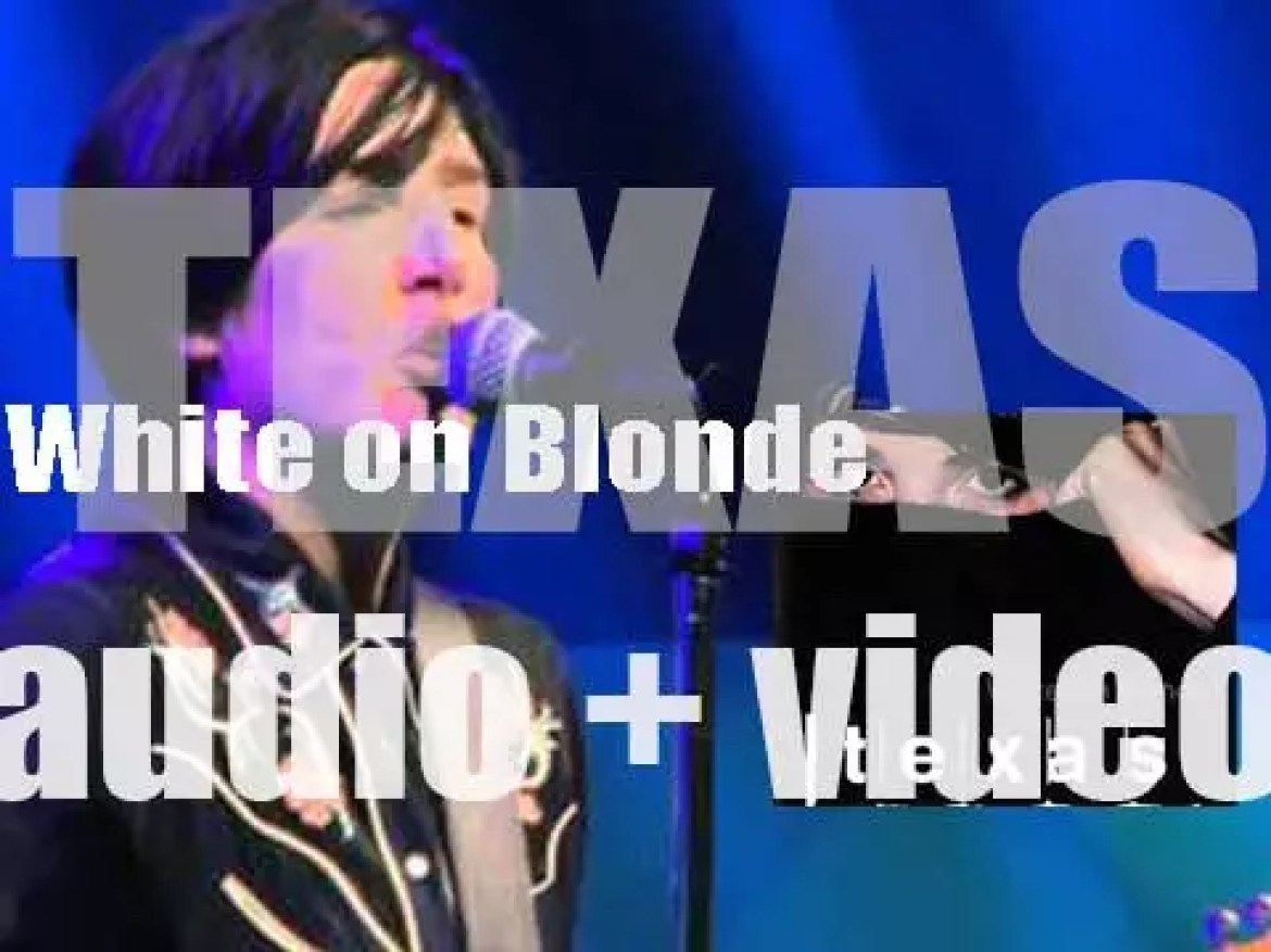 Texas release their fourth album : 'White on Blonde' featuring 'Say What You Want,' 'Halo,' 'Black Eyed Boy' and 'Insane' (1997)