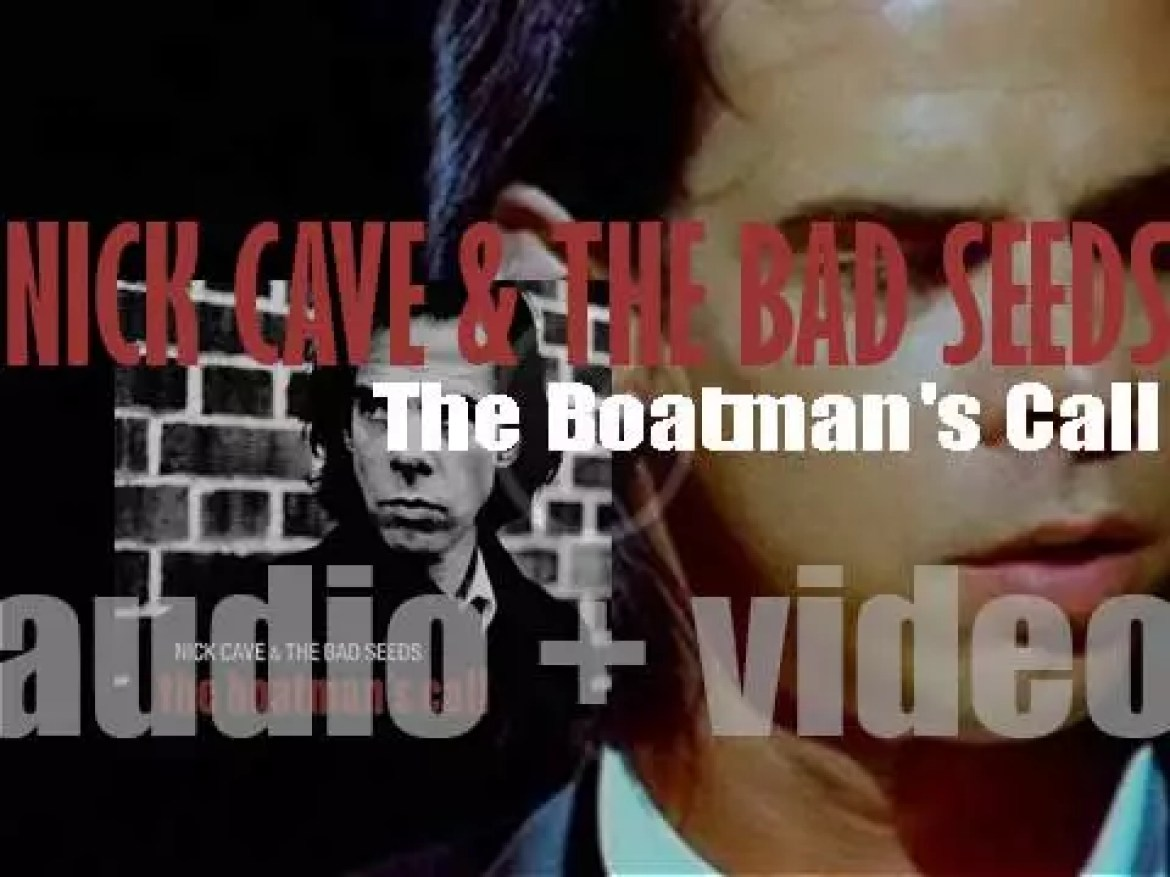 Nick Cave & the Bad Seeds release their tenth album : 'The Boatman's Call.'  'Their best so far' some will say