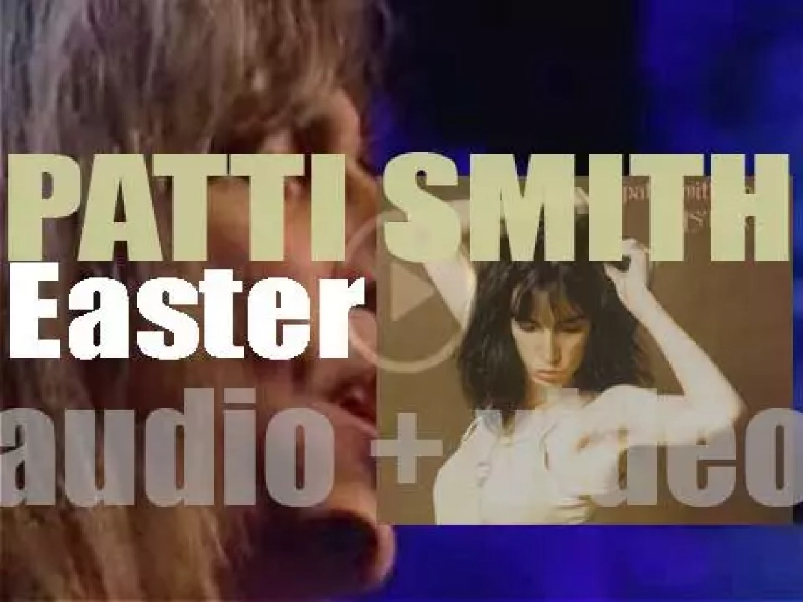 Patti Smith releases 'Easter' featuring 'Because the Night,' co-written with Bruce Springsteen (1978)