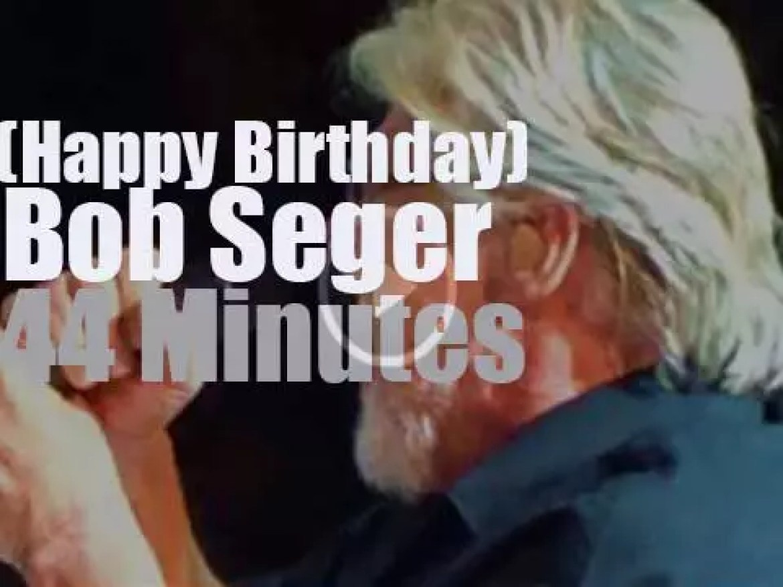 Happy Birthday Bob Seger