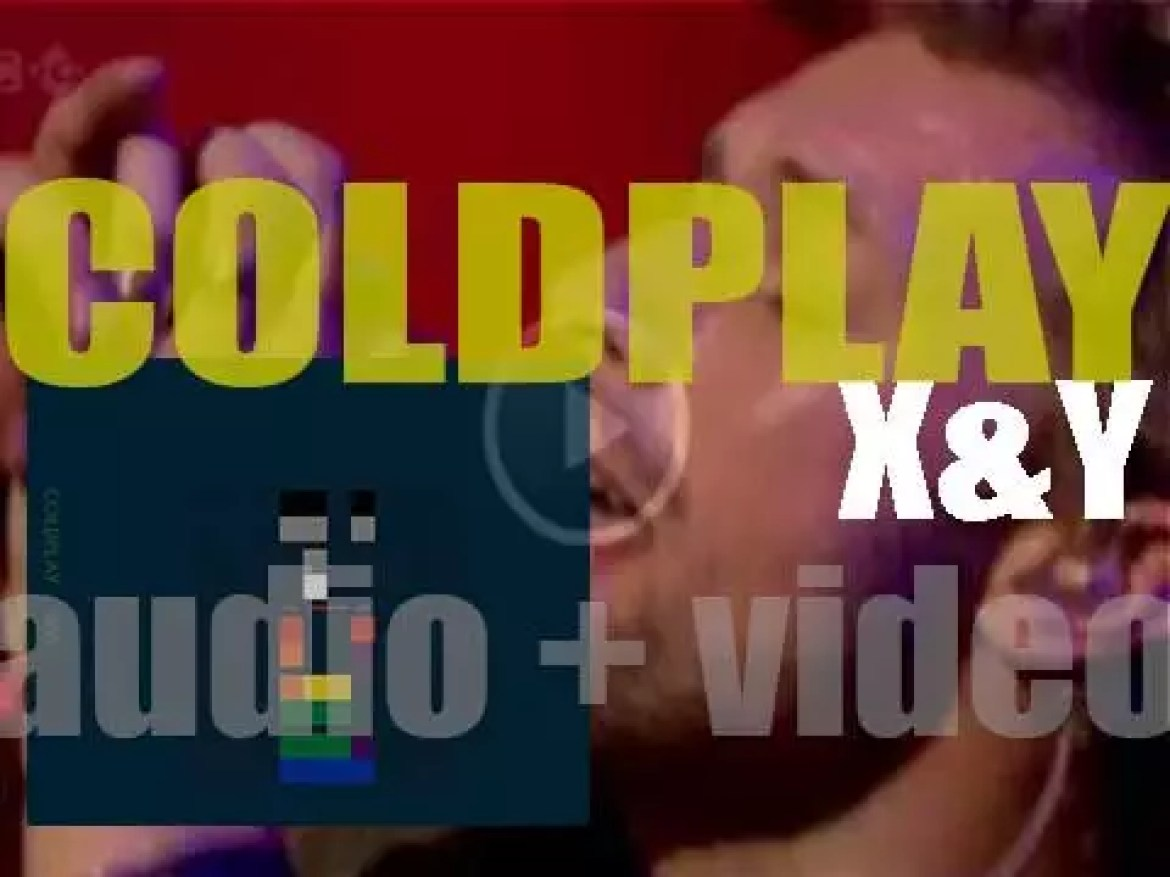 Parlophone publish Coldplay's third studio album : 'X&Y' featuring 'Speed of Sound' (2005)