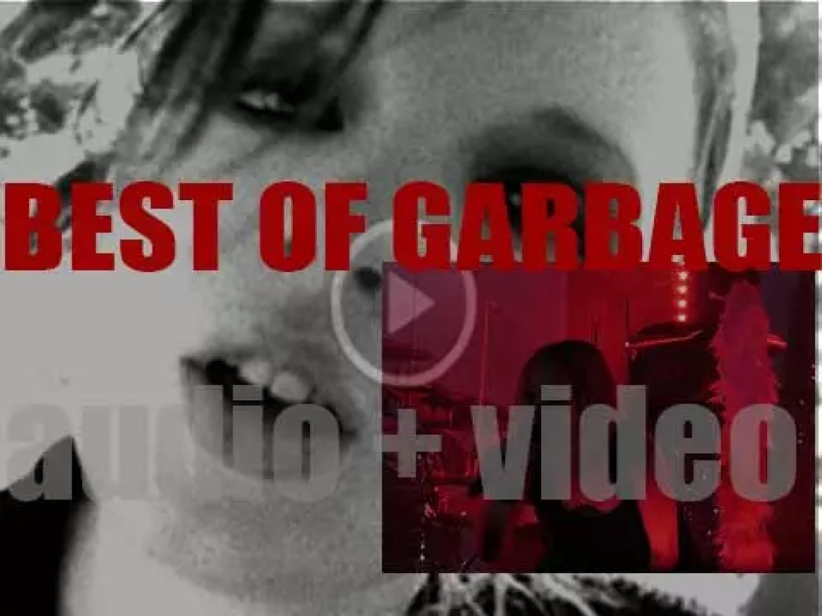 As we wish, today Shirley Manson a Happy Birthday, the day is perfect for a 'Garbage at their Bests' post