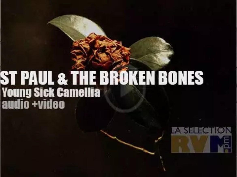 St. Paul & The Broken Bones release their third album : 'Young Sick Camellia.' Soulful!