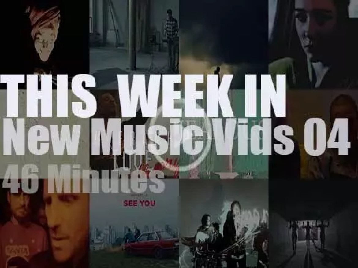 This week In New Music Videos 04