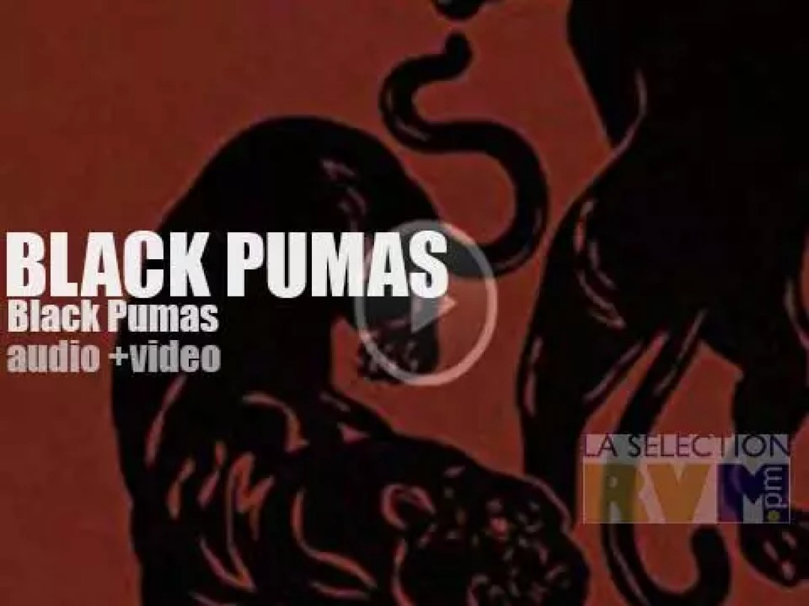 'Black Pumas' is their first eponymous album featuring 'Black Moon Rising' (2019)