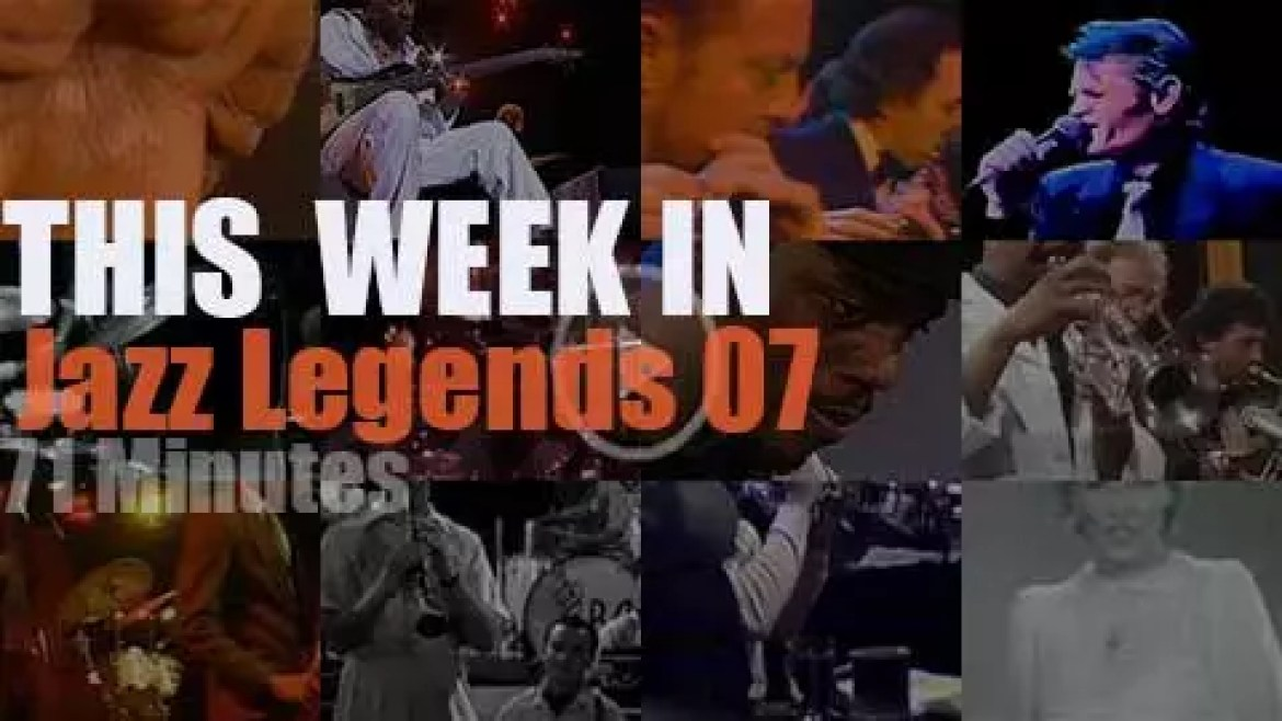 This week In Jazz Legends 07