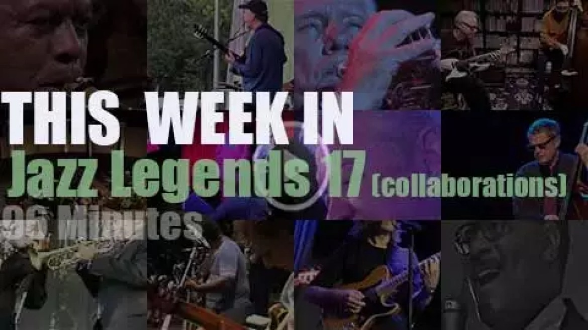 This week In Jazz Legends 17 (special collaborations)