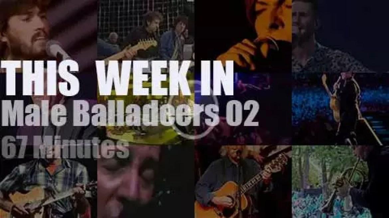 This week In Male Balladeers 02