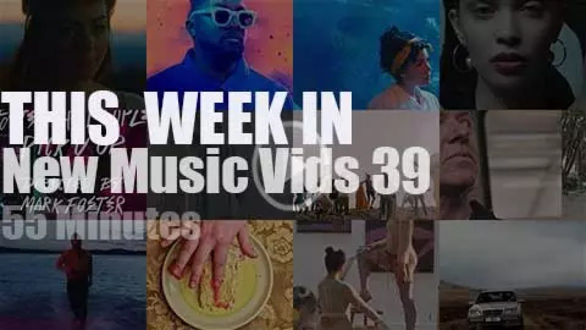 This week In New Music Videos 39