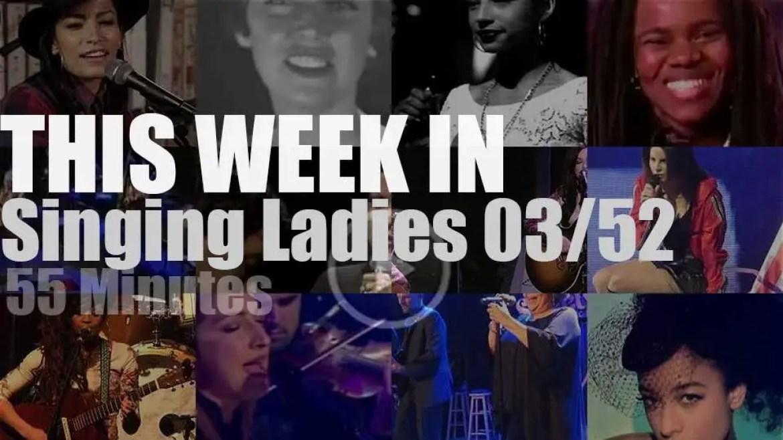 This week In Singing Ladies 03/52