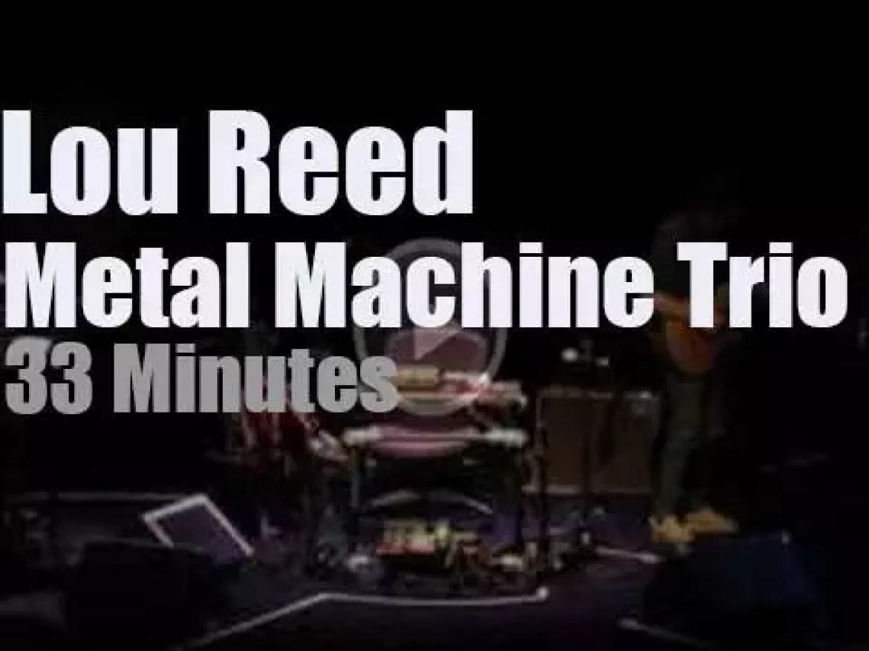 Lou Reed's Metal Machine Trio 'serenade' Paris (2010)