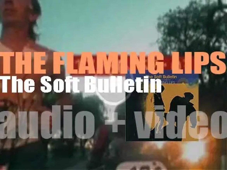 Warner Bros. publish The Flaming Lips' ninth album : 'The Soft Bulletin' (1999)