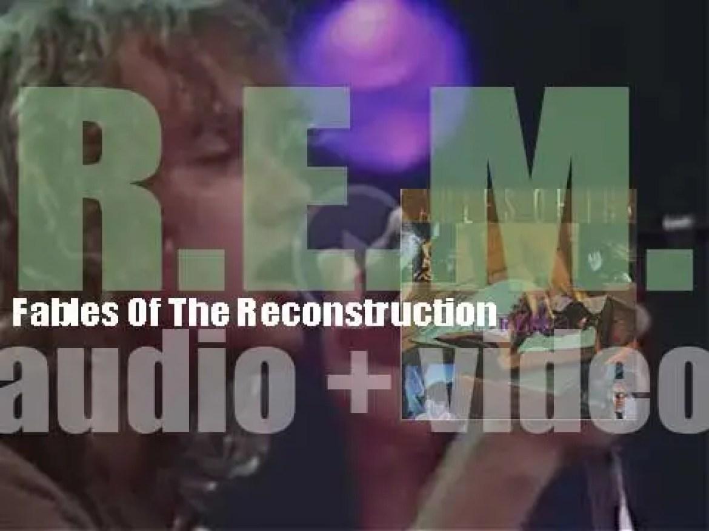I.R.S. Records publish R.E.M.'s third album 'Fables Of The Reconstruction' (1985)