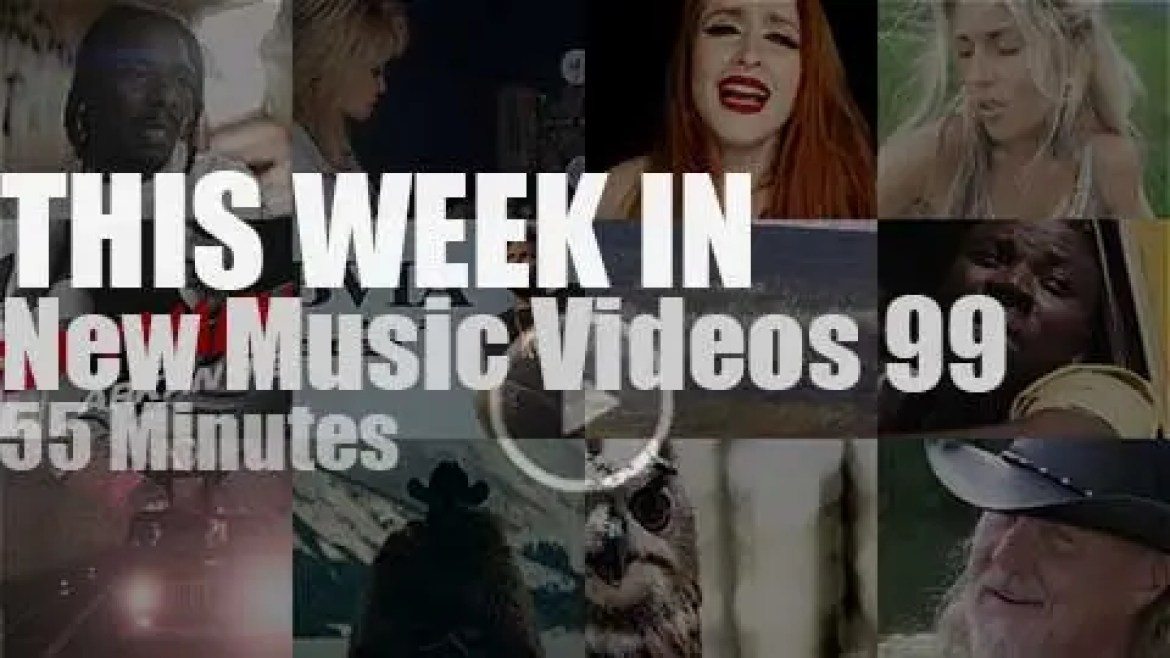 This week In New Music Videos 99