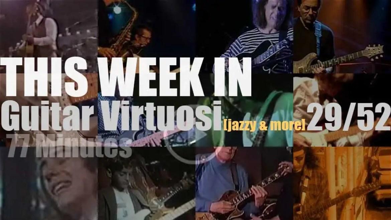 This week In Guitar Virtuosi (jazzy & more) 29/52