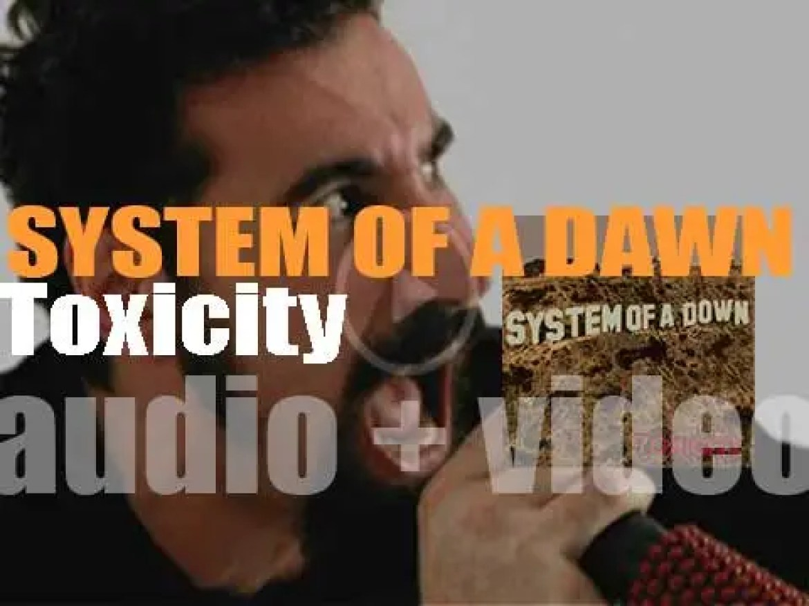 System Of A Down release their second album : 'Toxicity' featuring 'Chop Suey!' and 'Aerials' (2011)