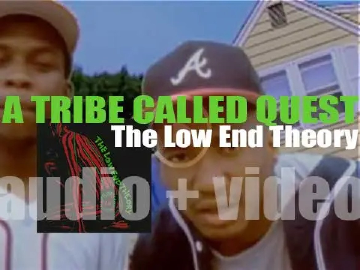 A Tribe Called Quest release their second album : 'The Low End Theory' (1991)