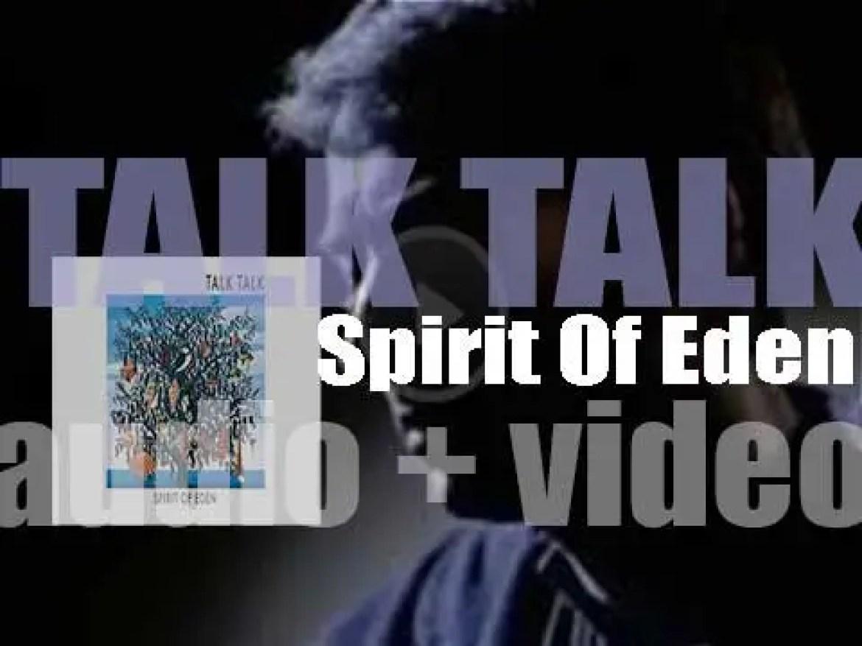 Parlophone publish Talk Talk's fourth album : 'Spirit Of Eden' (1988)