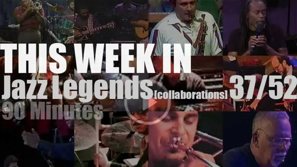 This week In Jazz Legends (collaborations) 37/52