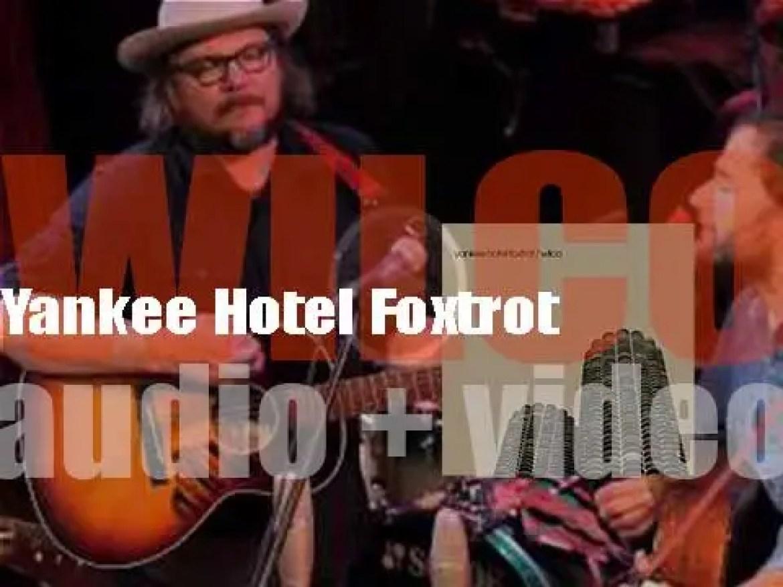 Wilco release their fourth album : 'Yankee Hotel Foxtrot' via free streaming (2001)