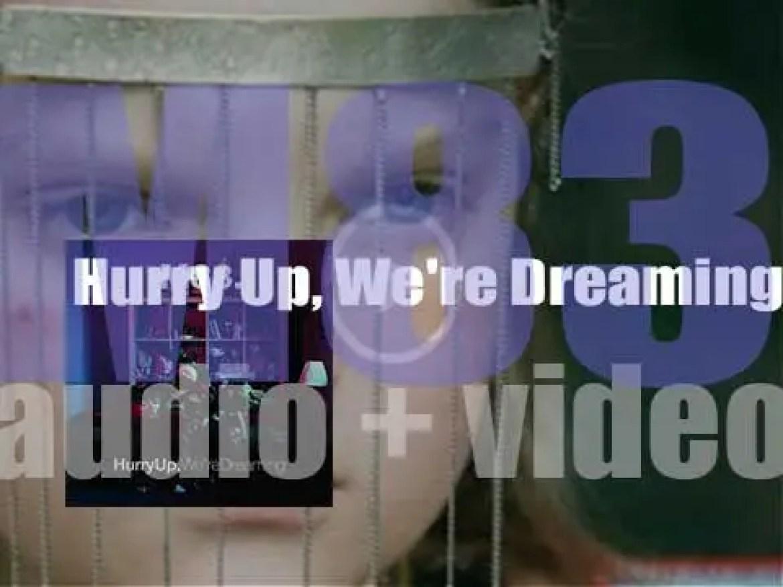 Naïve publish M83's sixth album : 'Hurry Up, We're Dreaming' (2011)