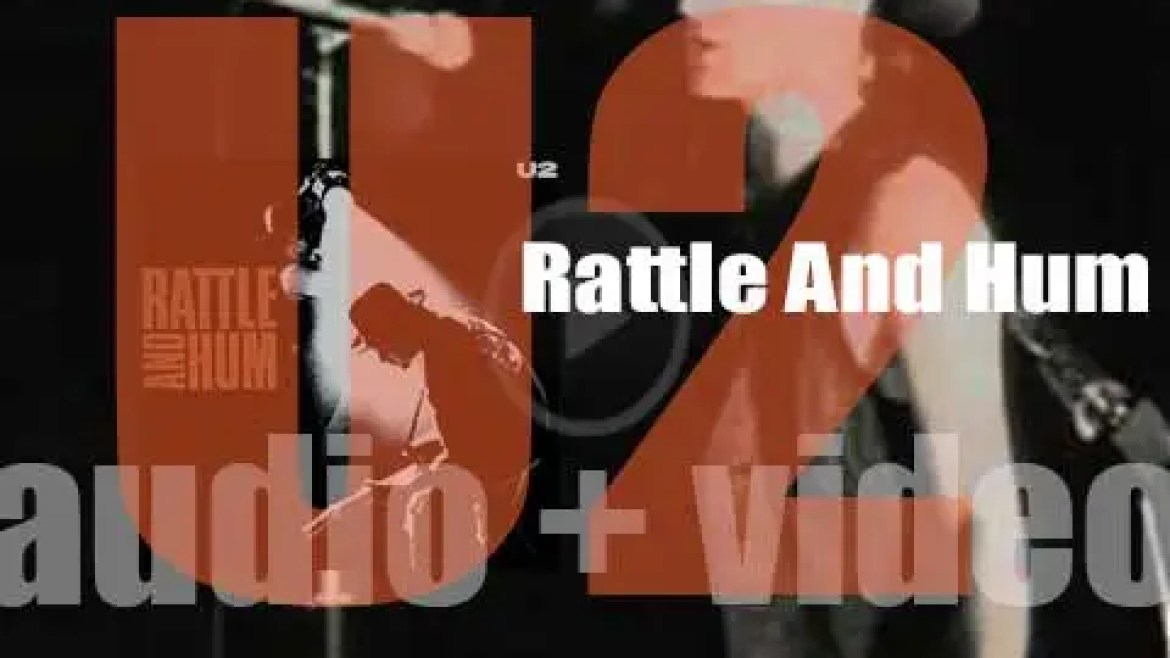 Island publish U2's sixth (part  live, part studio) album 'Rattle And Hum' featuring Bob Dylan and B.B. King  (1988)