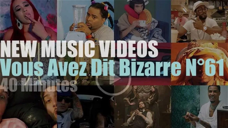 'Vous Avez Dit Bizarre' New Music Videos N°61