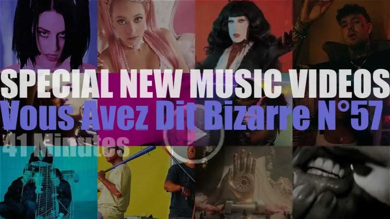 'Vous Avez Dit Bizarre' Special New Music Videos N°57