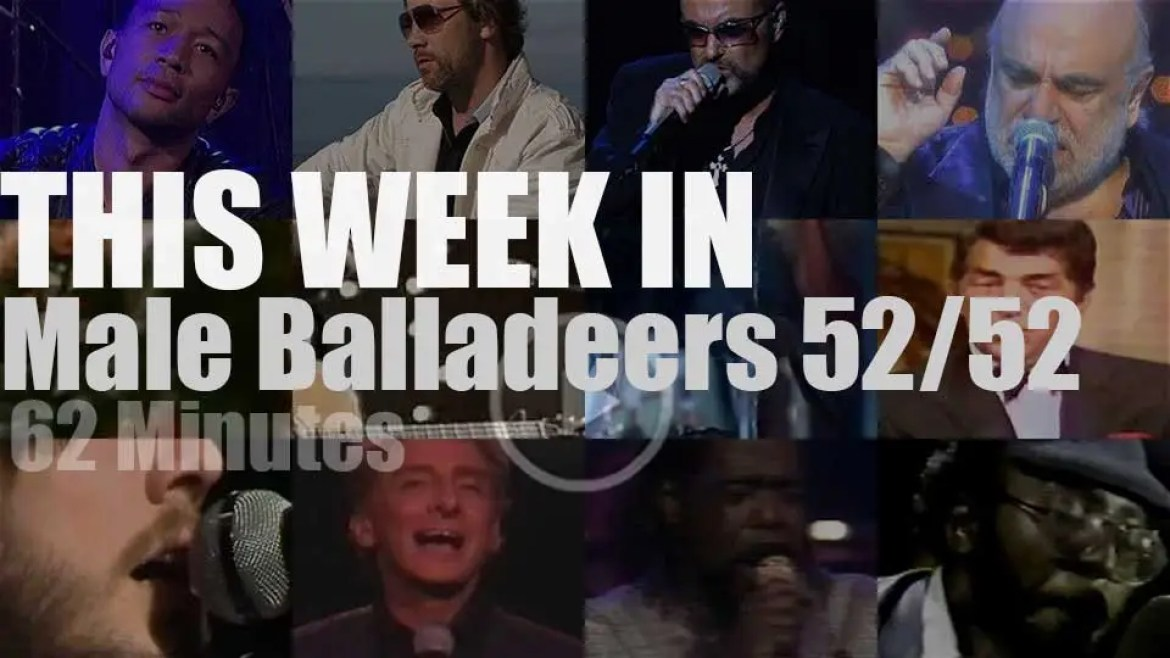 This week In Male Balladeers 52/52
