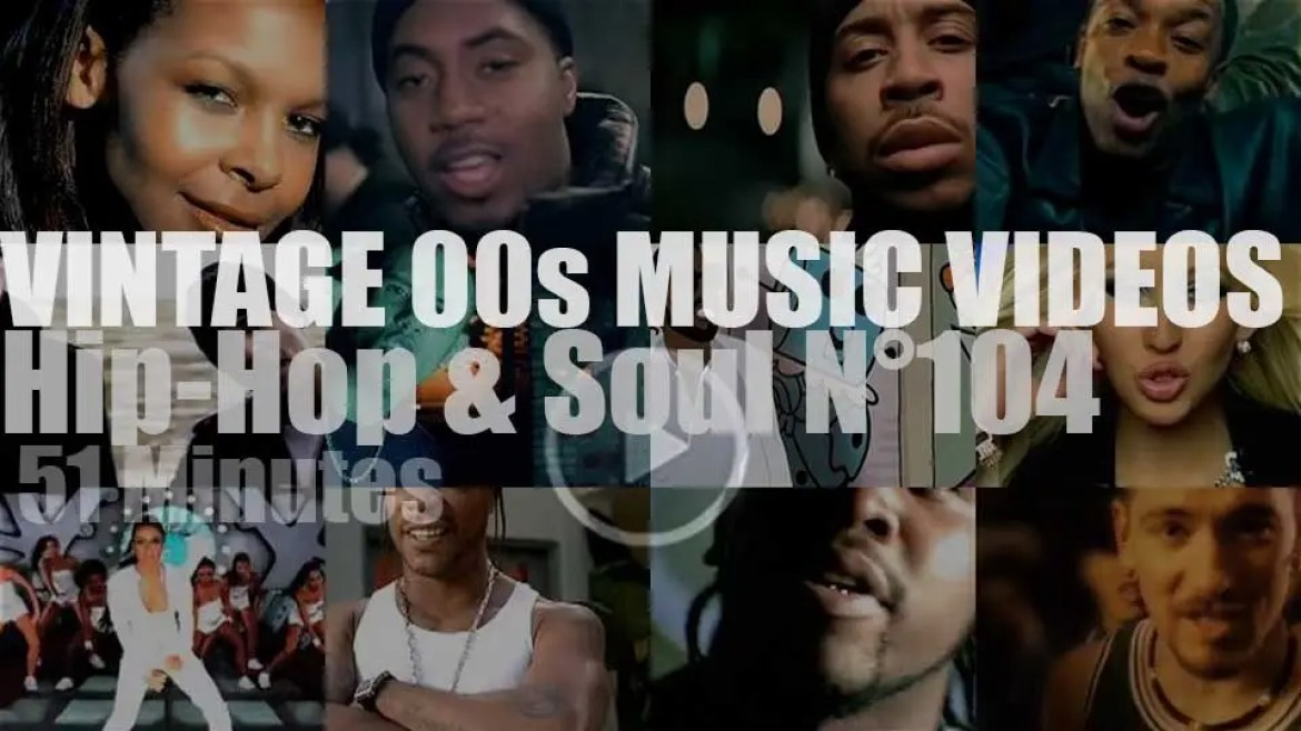 Hip-Hop & Soul N°104 – Vintage 2000s Music Videos