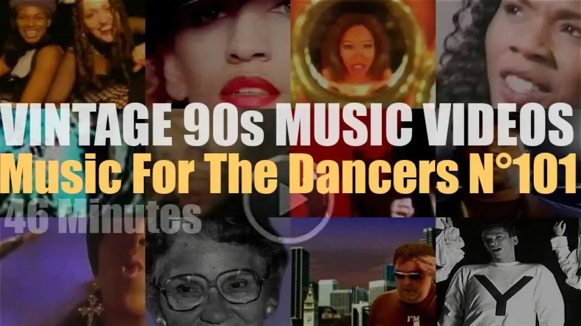 'Music For The Dancers' N°101 – Vintage 90s Music Videos