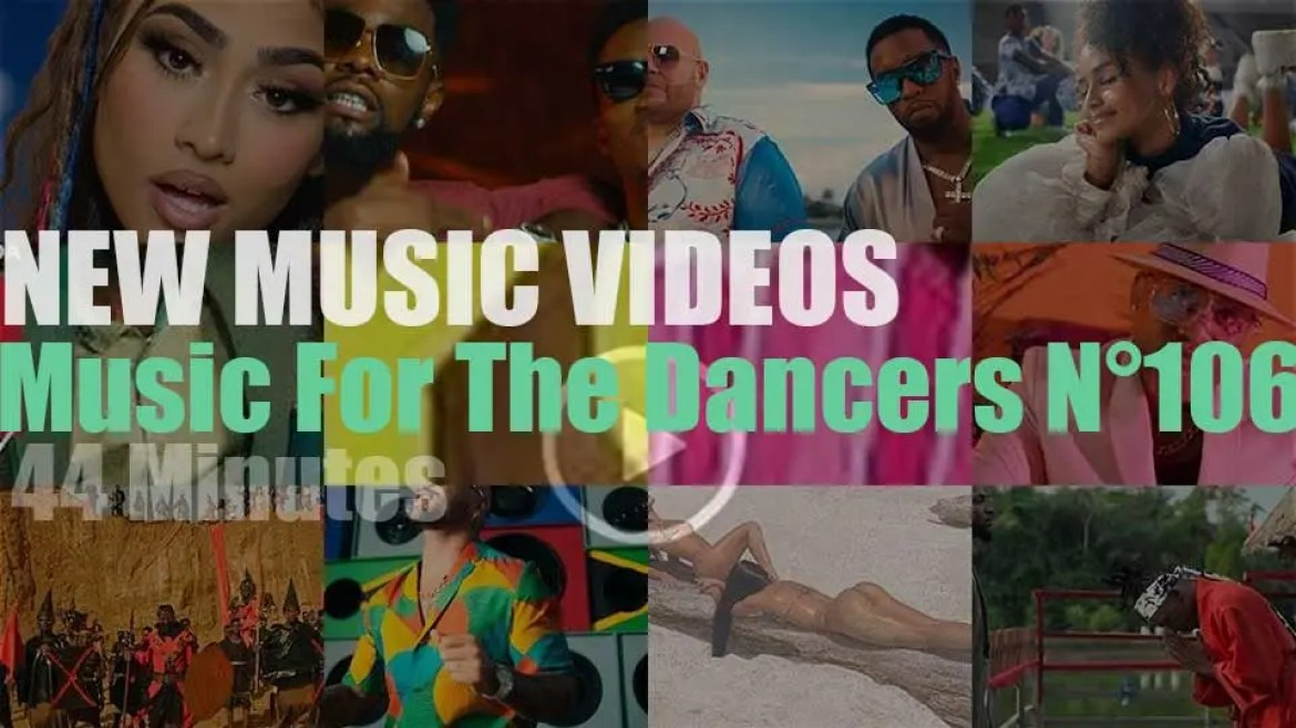 'Music For The Dancers' N°106 – New Music Videos
