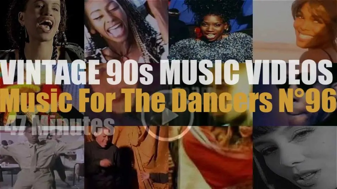 'Music For The Dancers' N°96 – Vintage 90s Music Videos