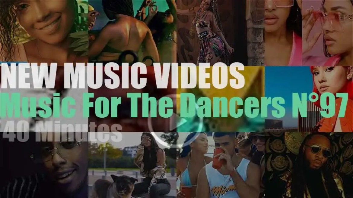 'Music For The Dancers' N°97 – New Music Videos