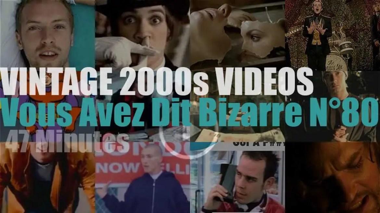 'Vous Avez Dit Bizarre'  N°80 – Vintage 2000s Videos