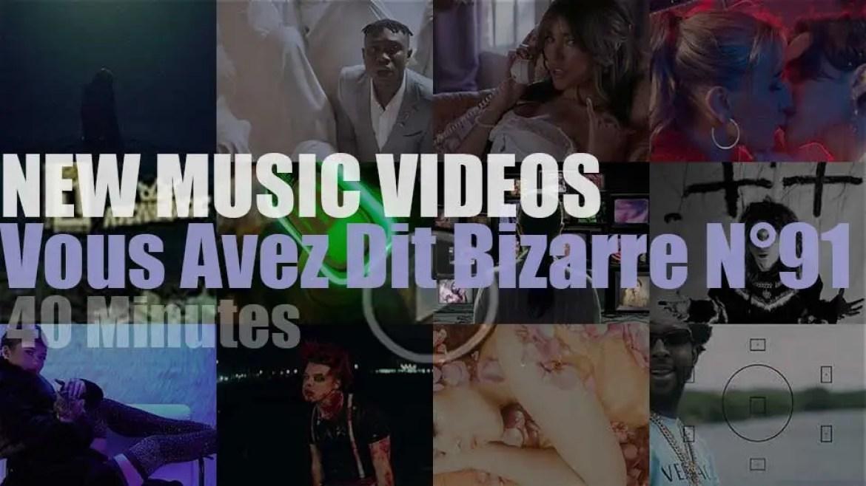 'Vous Avez Dit Bizarre'  N°91 – New Music Videos