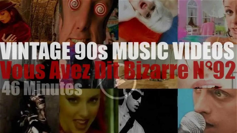 'Vous Avez Dit Bizarre'  N°92 – Vintage 90s Music Videos