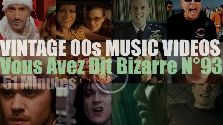 'Vous Avez Dit Bizarre'  N°93 – Vintage 2000s Music Videos