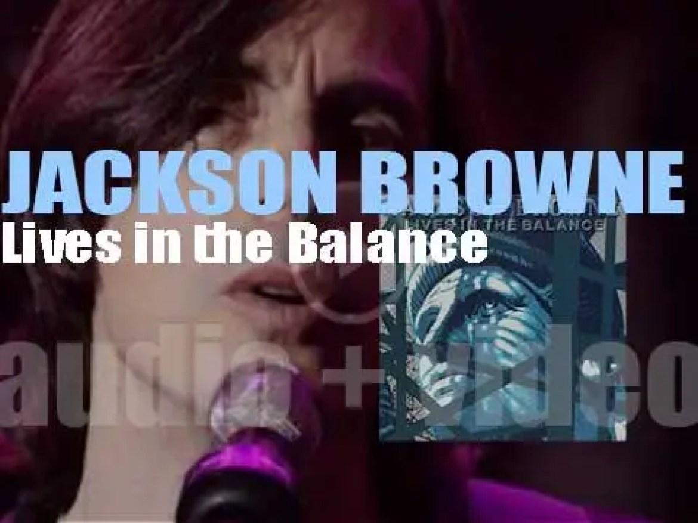 Asylum publish Jackson Browne's eighth album : 'Lives in the Balance' (1986)