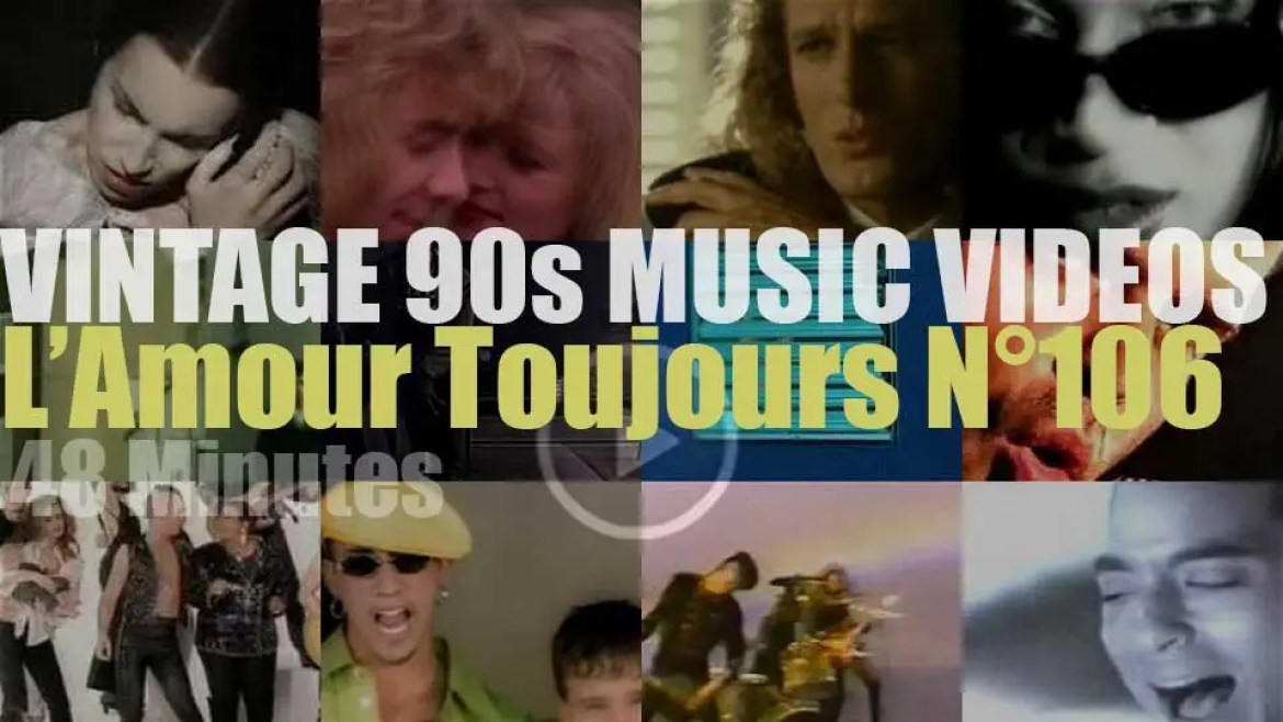 'L'Amour Toujours'  N°106 – Vintage 90s Music Videos