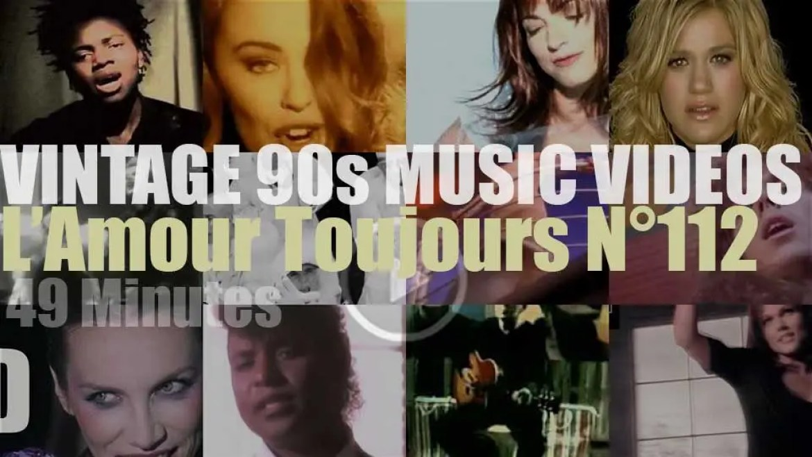 'L'Amour Toujours'  N°112 – Vintage 90s Music Videos