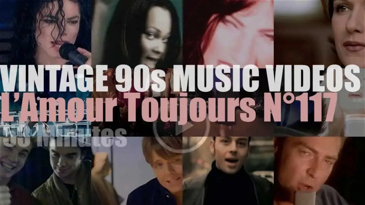 'L'Amour Toujours'  N°117 – Vintage 90s Music Videos