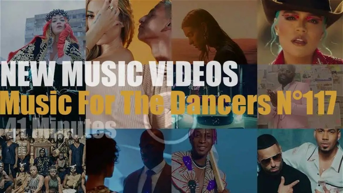 'Music For The Dancers' N°117 – New Music Videos