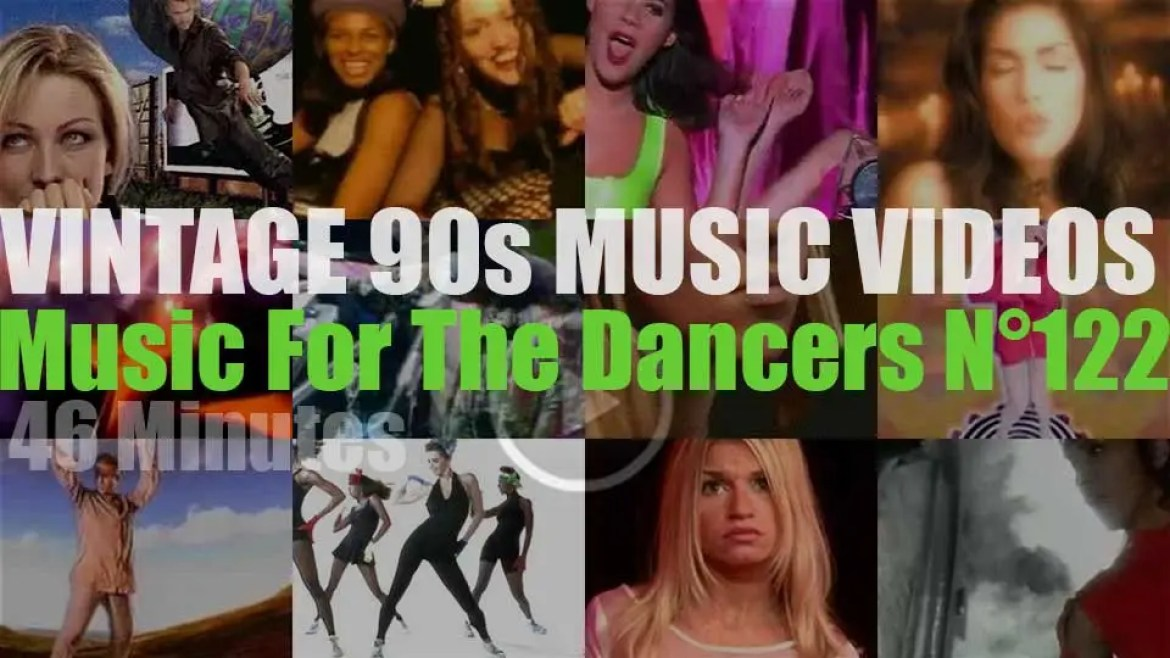 'Music For The Dancers' N°122 – Vintage 90s Music Videos