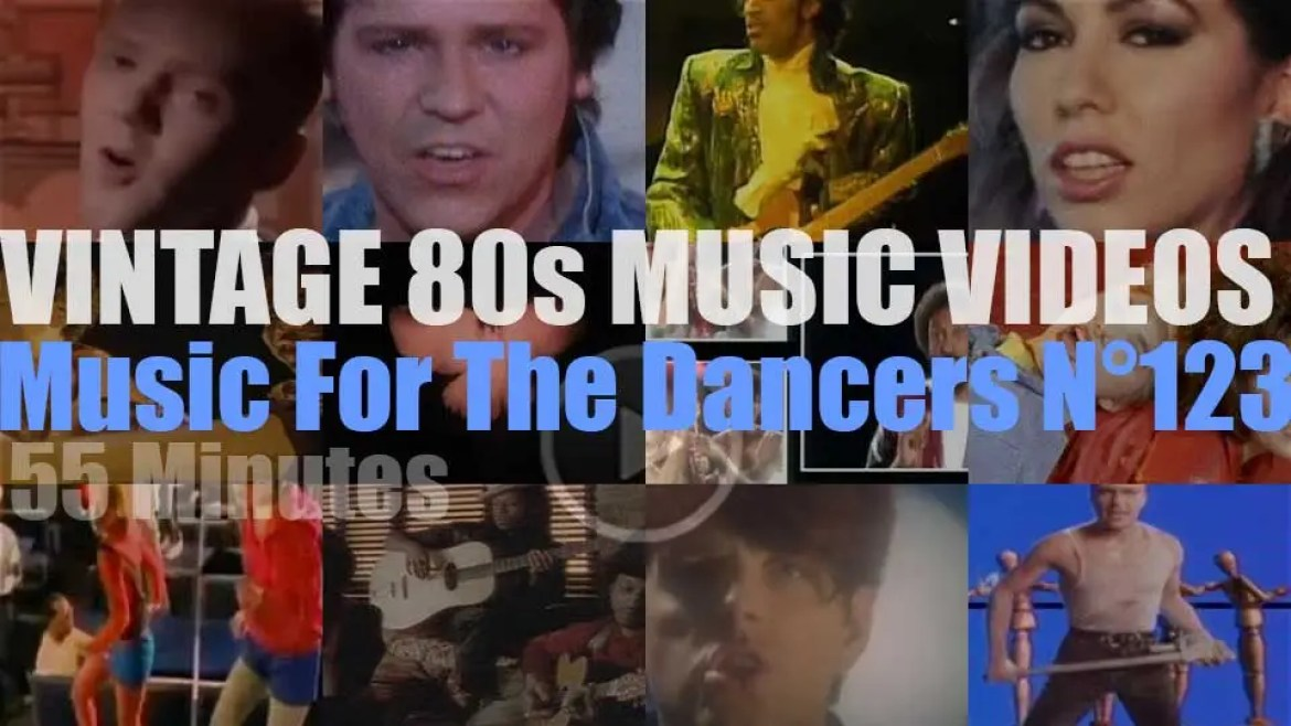 'Music For The Dancers' N°123 – Vintage 80s Music Videos