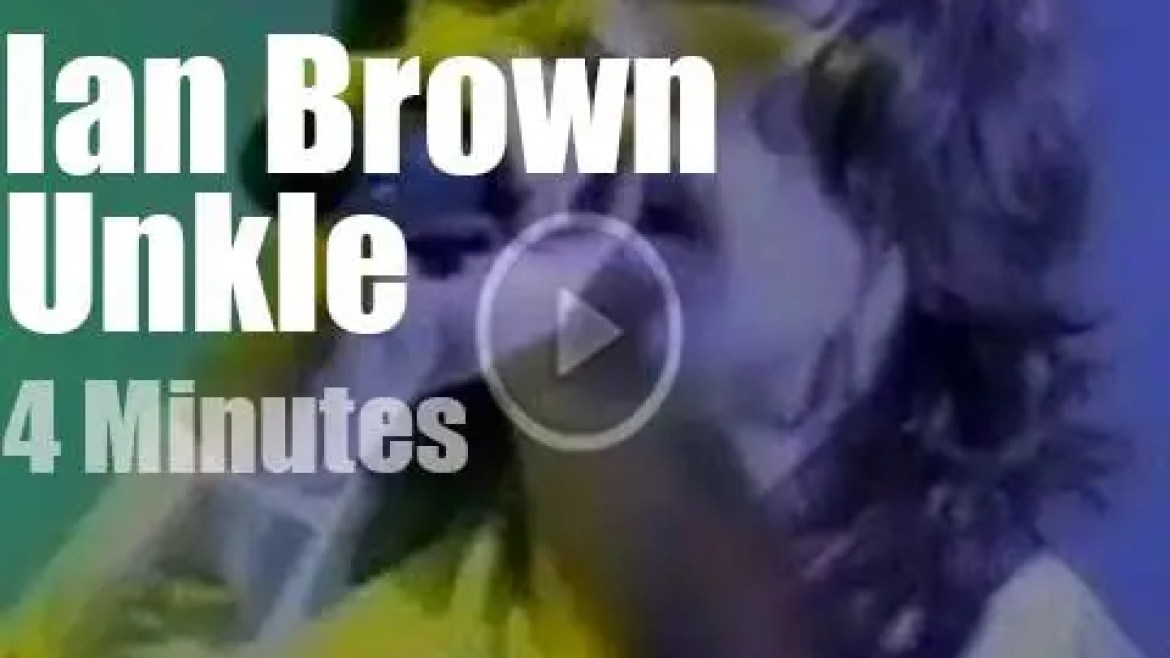On English TV today, Ian Brown sits in with Unkle (1999)