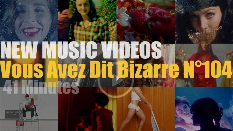 'Vous Avez Dit Bizarre'  N°104 – New Music Videos