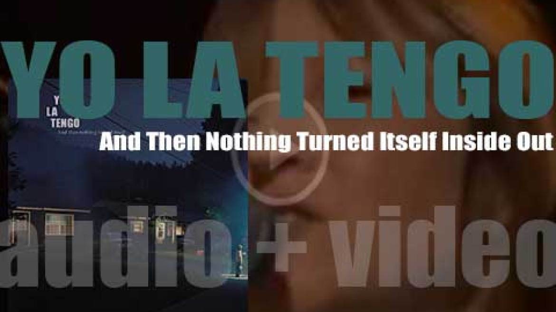 Matador publish Yo La Tengo's ninth album : 'And Then Nothing Turned Itself Inside Out' (2000)